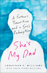 She's My Dad by Jonathan S. Williams
