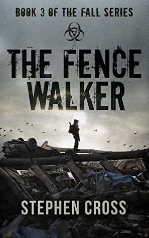 The Fence Walker (The Fall, #3)
