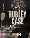 The Hubley Case by J.    Lee
