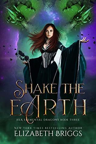 Shake the Earth (Her Elemental Dragons Book 3)