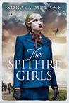 The Spitfire Girls by Soraya M. Lane