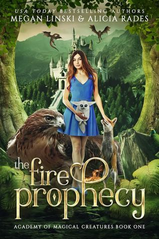 The Fire Prophecy (Academy of Magical Creatures, #1)