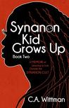 Synanon Kid Grows Up by C.A. Wittman