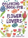 Coloring Book for Flower Lovers