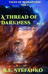 A Thread of Darkness by B.E. Stefanko