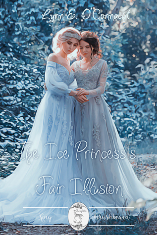 The Ice Princess's Fair Illusion (Fairytale Verses, #2)