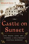 The Castle on Sunset by Shawn Levy