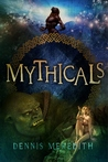 Mythicals by Dennis Meredith