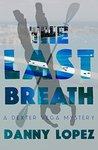 The Last Breath by Danny Lopez