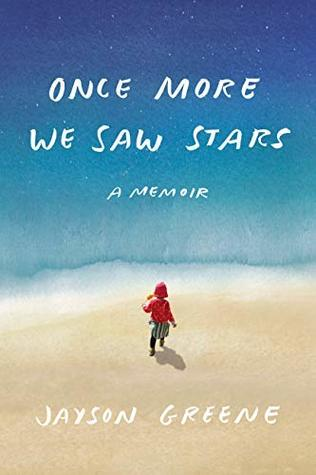 Once More We Saw Stars by Jayson Greene