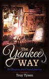 The Yankee Way by Troy Tyson