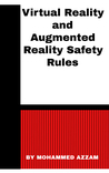Virtual Reality and Augmented Reality Safety Rules by Mohammed Azzam