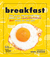 Breakfast by The Editors of Extra Crispy
