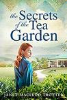 The Secrets of the Tea Garden by Janet MacLeod Trotter