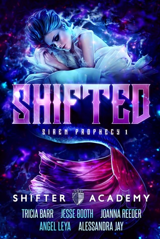 Shifted (Siren Prophecy, #1; Shifter Academy)