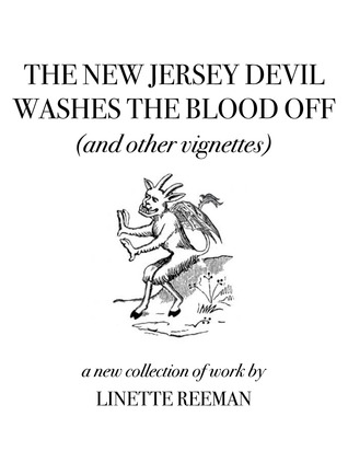 The New Jersey Devil Washes The Blood Off (And Other Vignettes)