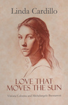 Love That Moves the Sun by Linda Cardillo