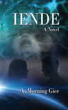 IENDE by A. Morning Gice