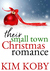 Their Small Town Christmas Romance by Kim Koby