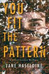 You Fit The Pattern by Jane Haseldine