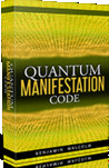 The Quantum Manifestation Code™  by Benjamin Malcolm