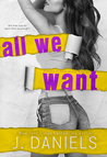 All We Want by J.  Daniels