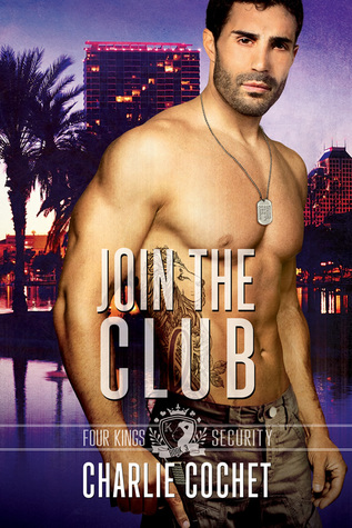 Join the Club (Four Kings Security, #3)