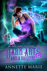 Dark Arts and a Daiquiri by Annette Marie