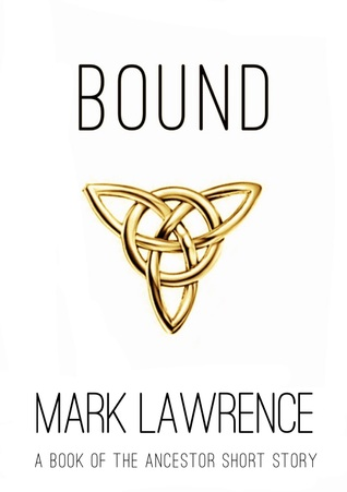 Bound - A short story (Book of the Ancestor, #2.5)
