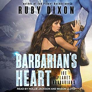 Barbarian's Heart (Ice Planet Barbarians, #9) - Ruby Dixon