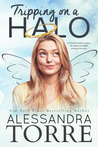 Tripping on a Halo by Alessandra Torre