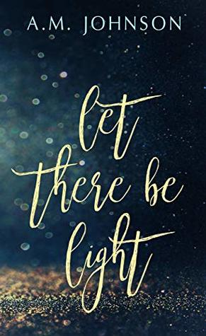 Let There Be Light (Twin Hearts Duet #1)