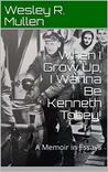 When I Grow Up, I Wanna Be Kenneth Tobey! by Wesley R. Mullen