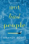 Not Bad People: A Novel