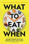 What to Eat When by Michael F. Roizen