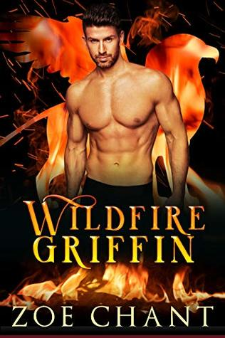 Wildfire Griffin (Fire & Rescue Shifters: Wildfire Crew, #1)