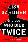 The Guy Who Died Twice by Lisa Gardner