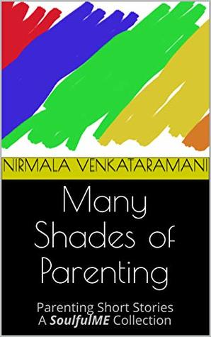 Many Shades of Parenting: Parenting Short Stories - A SoulfulME Collection