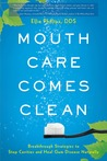 Mouth Care Comes Clean by Ellie Phillips