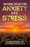 Natural Relief for Anxiety and Stress by Gustavo Kinrys MD