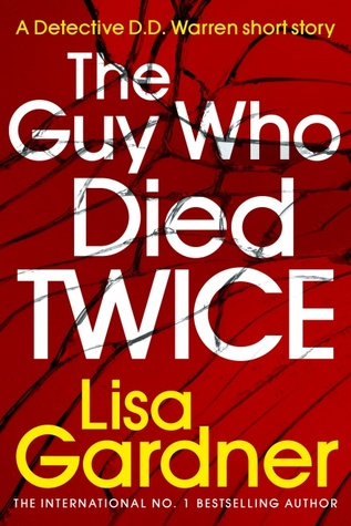 The Guy Who Died Twice (Detective D.D. Warren, #9.5)