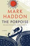 The Porpoise by Mark Haddon