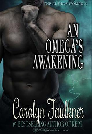 An Omega's Awakening (Alpha's Woman, #4)