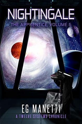 Nightingale: The Apprentice, Volume 6 (The Twelve Systems Chronicles #6)