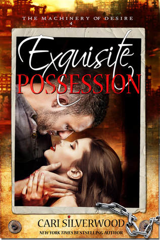 Exquisite Possession (The Machinery of Desire, #4)