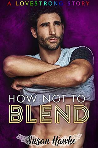 How Not to Blend (Lovestrong #1)