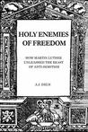 Holy Enemies of Freedom by A.J. Deus