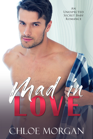 Mad In Love: An Unexpected Baby Romance