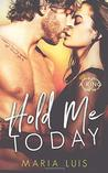 Hold Me Today by Maria Luis
