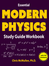 Essential Modern Physics Study Guide Workbook by Chris McMullen